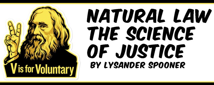Lysander Spooner: Natural Law – The Science of Justice 2