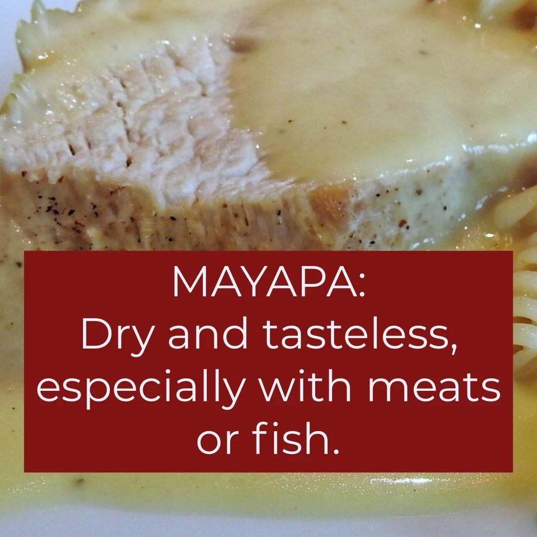 Mayapa: Dry and tasteless meats or fish