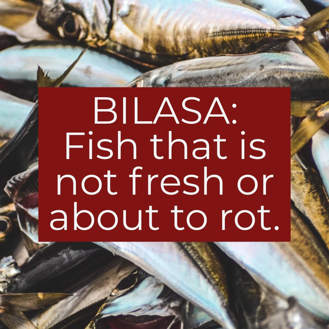 Bilasa: Fish that is not fresh or about to rot.
