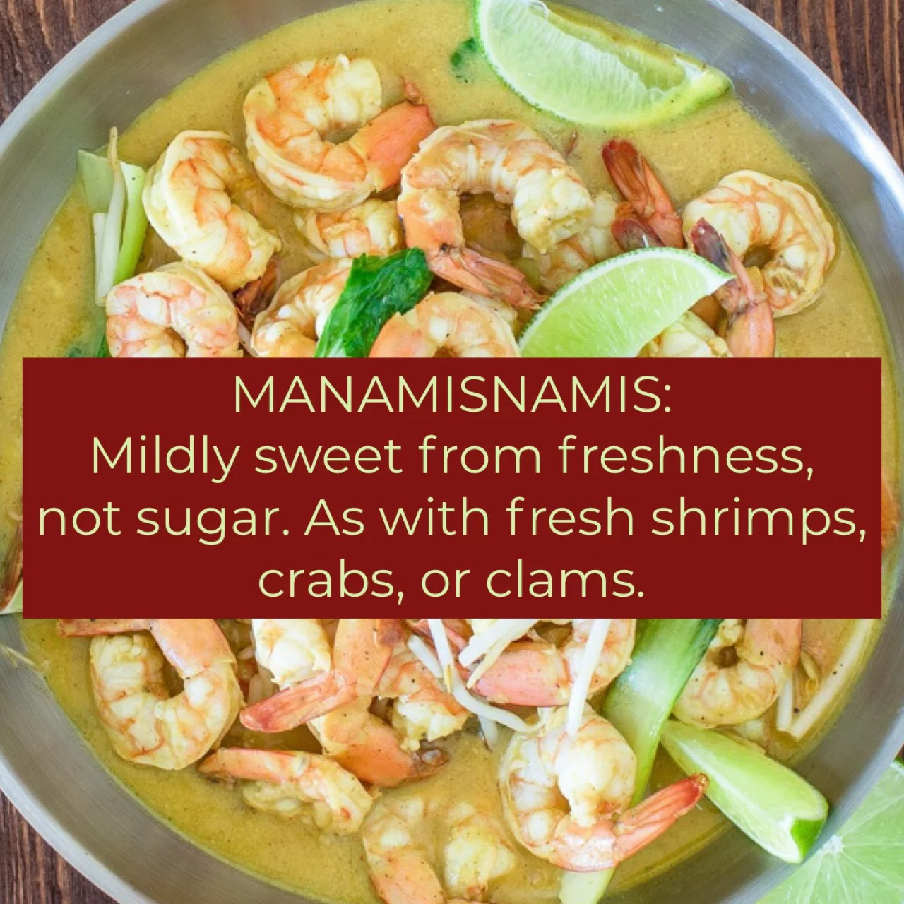 Manamisnamis: Mildy sweet from freshness, not from added sugar.