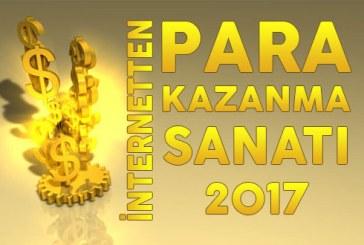 İnternetten Para Kazanmak 2017