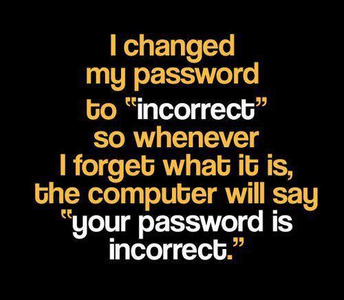 Changed my password