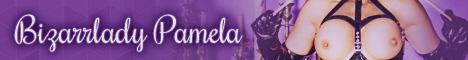 Bizarrlady Pamela - Berührbare erotische Dominanz Deluxe