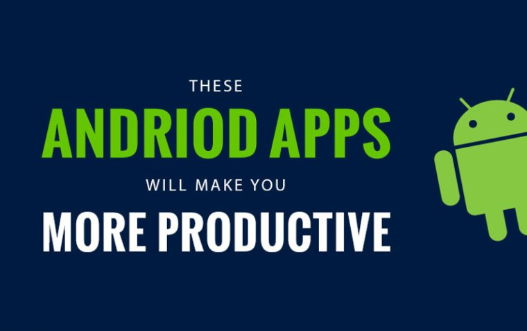 Top 30 Android Apps that Will Make you More Productive than Ever