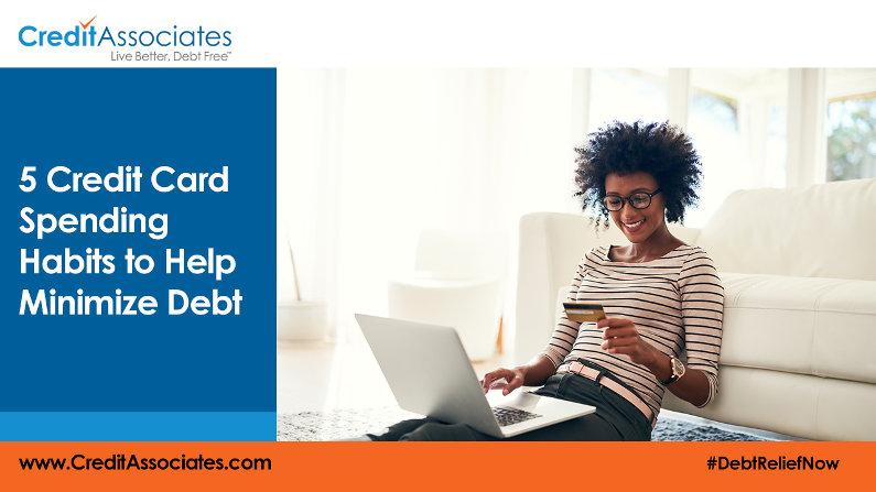 5 Credit Card Spending Habits to Help Minimize Debt
