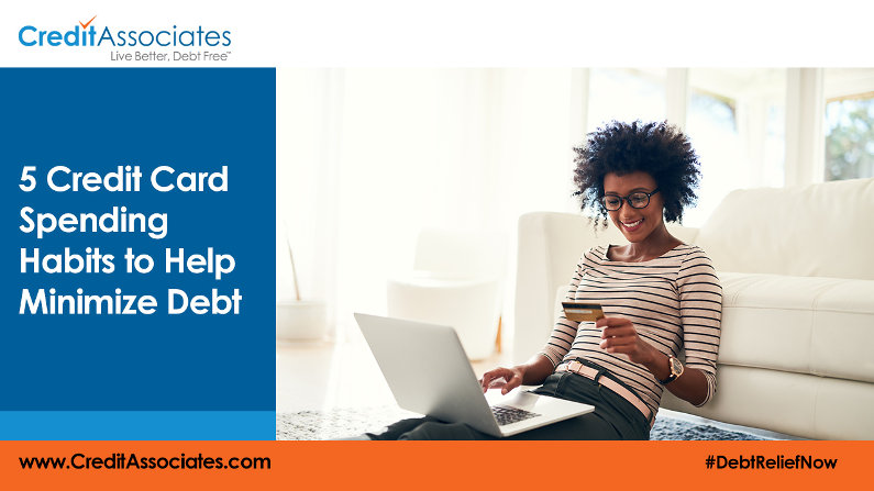 5 Credit Card Spending Habits to Help Minimize Debt