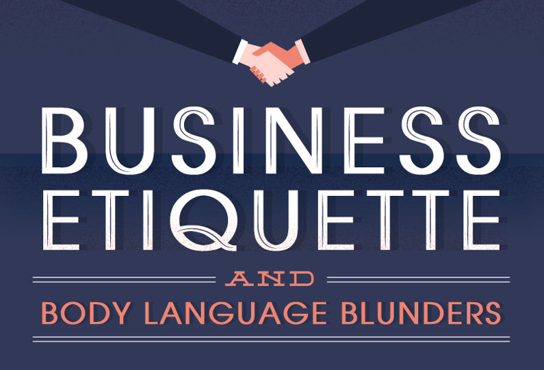 Embarrassing Business Etiquette and Body Language Mistakes to Avoid at All Costs (Infographic)
