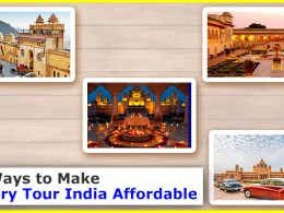 10 Ways to Make Luxury Tour India Affordable