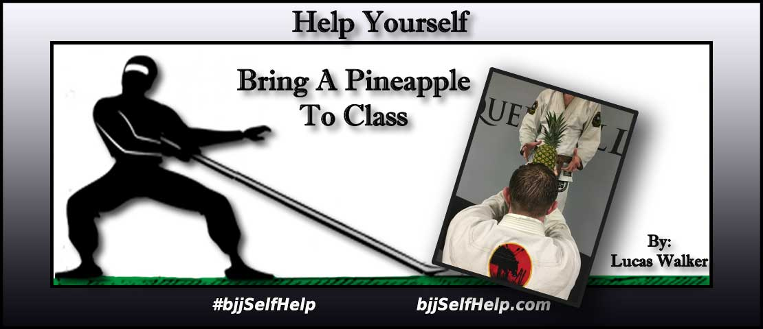 Why You Should Bring A Pineapple To The First BJJ Class You Take