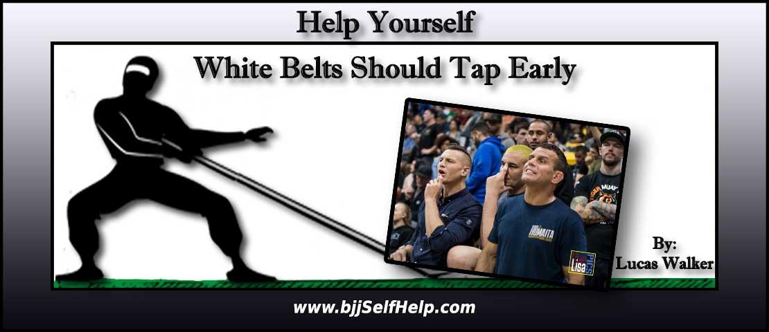 White Belts Should Tap Early In Jiu Jitsu