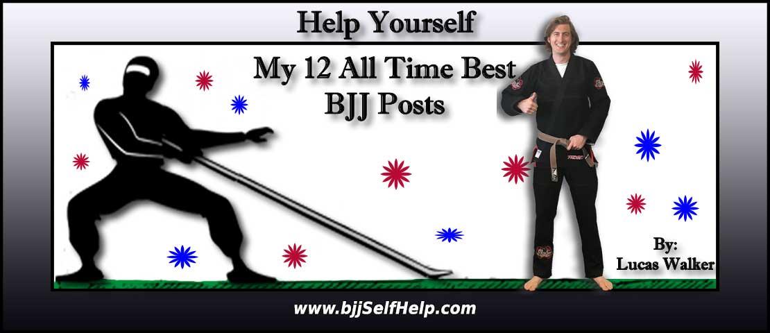 My 12 All Time Best Jiu Jitsu Posts From BjjSelfHelp.com