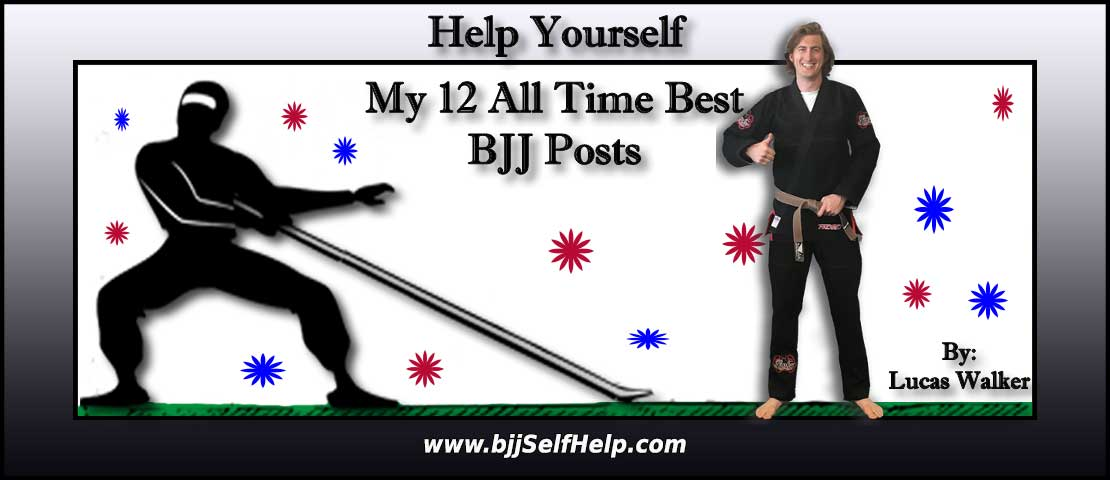 My 12 All Time Best Jiu Jitsu Posts From BjjSelfHelp.com