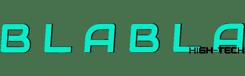 BLABLA HIGH-TECH