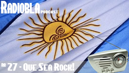 Radiobla #27 - Rock Argentino