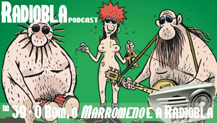 Edição #39 - O Bom, o Marromeno e a Radiobla