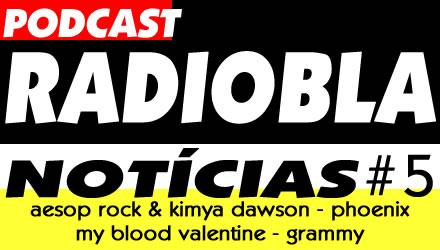Radiobla Notícias #05