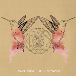 david philips album if i had wings