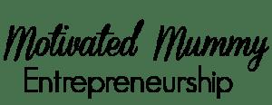 Motivated Mummy Entrepreneurship