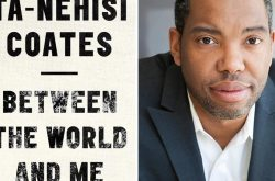A Special Discussion of Between The World & Me by Ta-Nehisi Coates