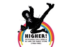 Higher! The Psychedelic Soul & Genius of Sly and The Family Stone