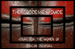 The Goddesses Guide: Adura for the Women of African Diaspora