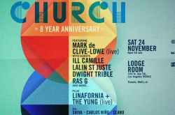 Church 8 Year Anniversary with Mark de Clive-Lowe + more