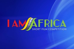 YouTube, the Pan African Film Festival and the Africa Narrative Announce Semi-Finalists for the I Am Africa Short Film Competition, Spotlighting Filmmakers in Sub-Saharan Africa