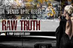 The Raw Truth™ A Pimp Daughter's Diary