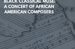 Black Classical Muse: A Concert of African American Composers