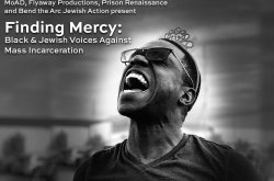 Finding Mercy: Black & Jewish Voices Against Mass Incarceration