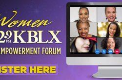 Women of KBLX 102.9 Women's virtual Empowerment Forum