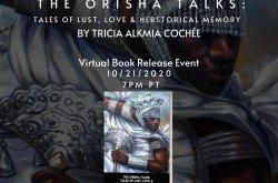 The Orisha Talks: Tales of Lust, Love & Herstorical Memory