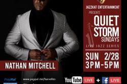 """Quiet Storm Sundays Virtual Live Jazz Concert Series"" featuring Nathan Mitchell"