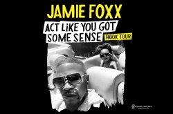 Jamie Foxx: Act Like You Got Some Sense