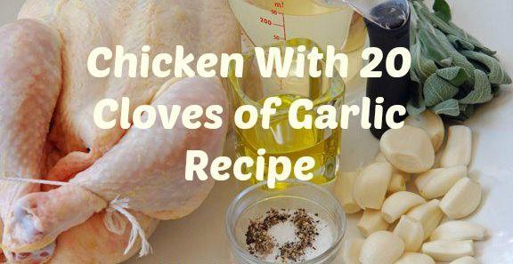 Yummy Chicken with 20 Cloves of Garlic Recipe