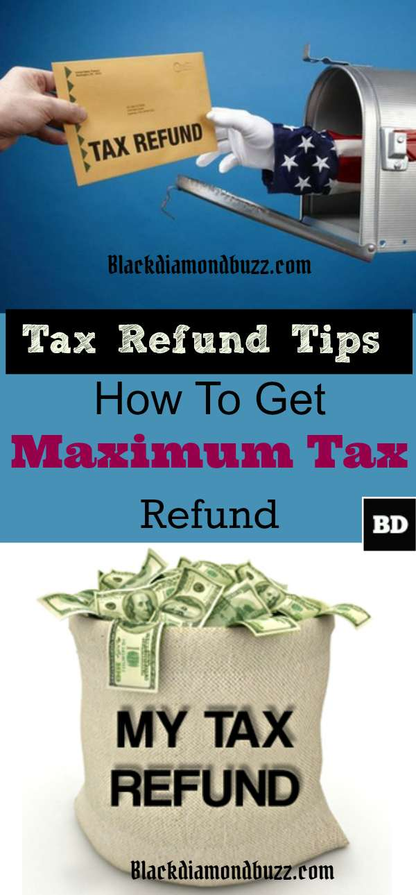 6 Tips on How to  Get Maximum Tax Refund Through Deductions