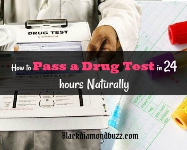 Ways on How to Pass a Drug Test in 24 Hours Home Remedies