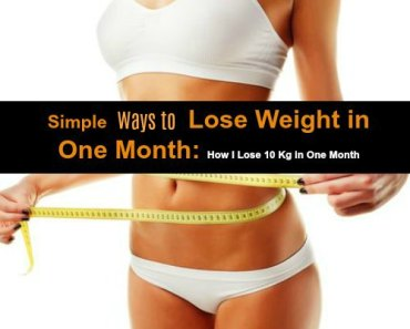 Simple Ways to Lose Weight in One Month: How I Lose 7 Kg in One Month