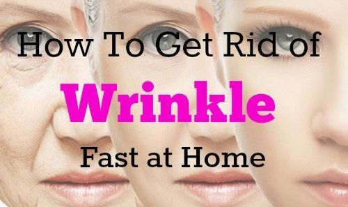 How To Get Rid of Wrinkle – 10 Best Home Remedies
