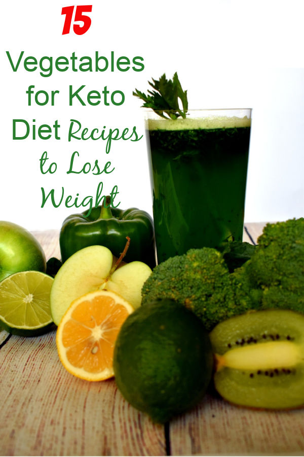 15 Vegetables for Keto Diet Recipes to Lose Weight and Belly Fat Naturally
