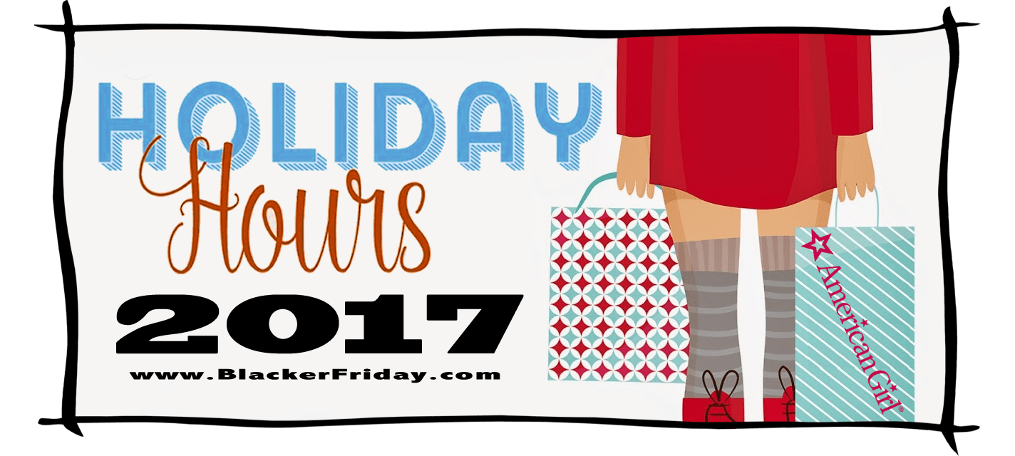 American Girl Black Friday Store Hours 2017