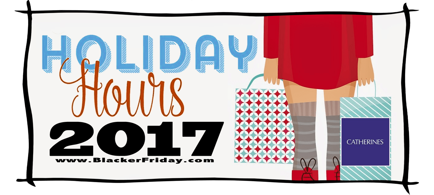 Catherines Black Friday Store Hours 2017