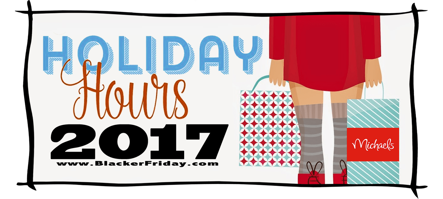 Michaels Black Friday Store Hours 2017