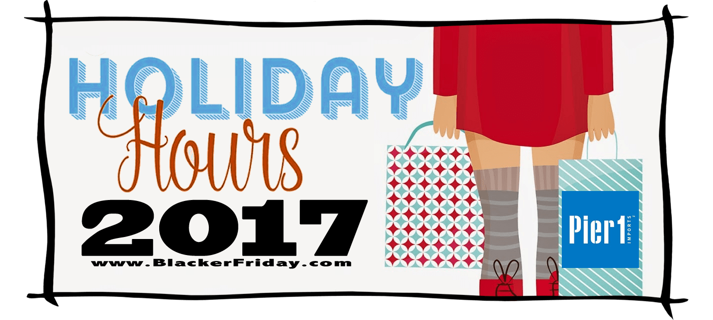 Pier 1 Imports Black Friday Store Hours 2017