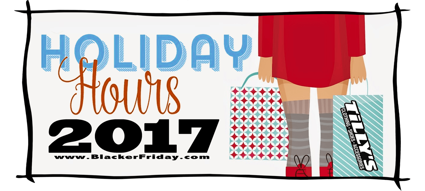Tillys Black Friday Store Hours 2017