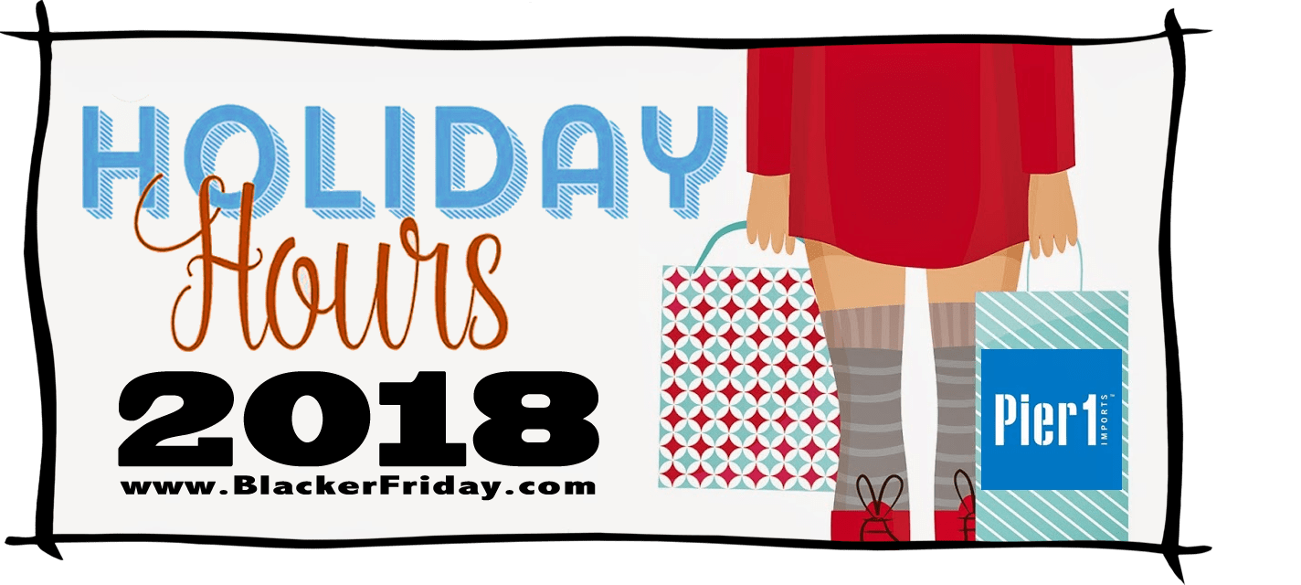 Pier 1 Imports Black Friday Store Hours 2018