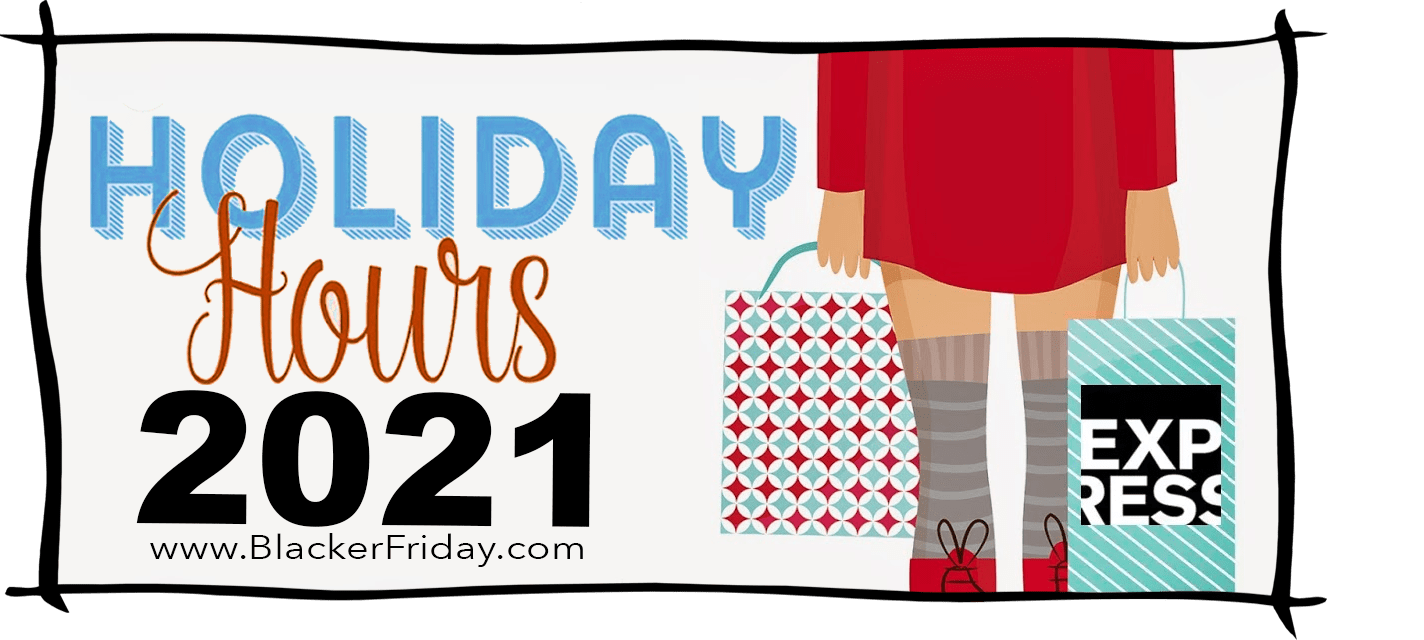 Express Black Friday Store Hours 2021