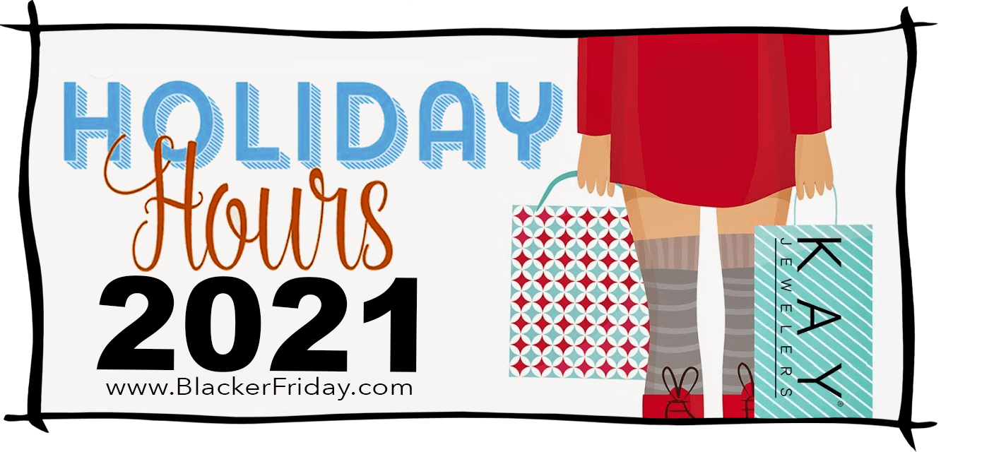 Kay Black Friday Store Hours 2021