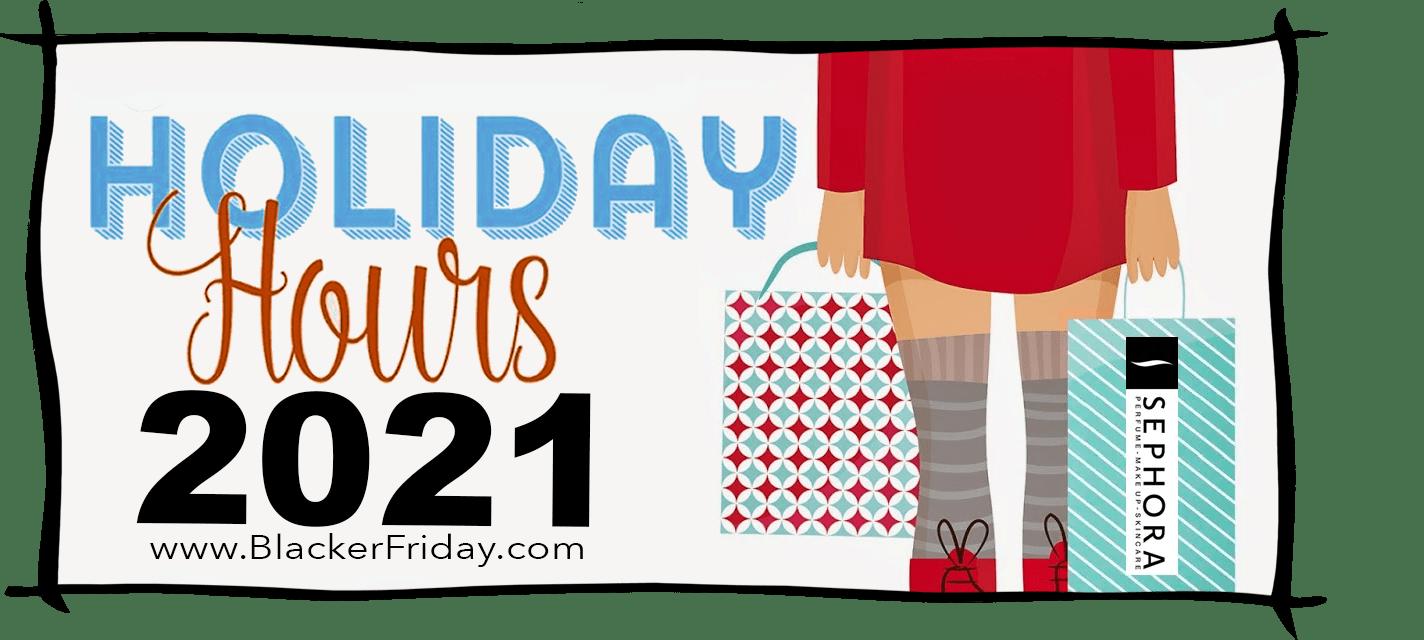 Sephora Black Friday Store Hours 2021