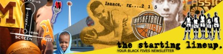 Starting Lineup: Your Black Fives Newsletter